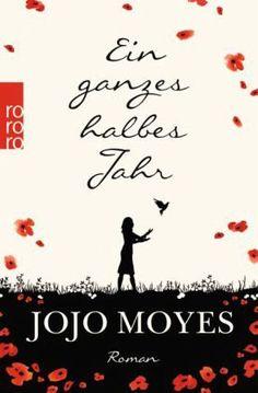 Unglaublich gutes Buch Ein ganzes halbes Jahr - Moyes, Jojo