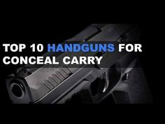 Top 10 Handguns For Conceal Carry