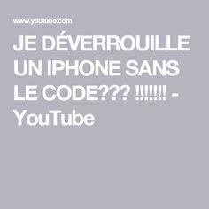JE DÉVERROUILLE UN IPHONE SANS LE CODE !!!!!!! - YouTube