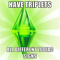 Sims - Have triplets all different zodiac signs