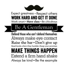 Being a gentleman is not a matter of gender. It's a matter of respect.