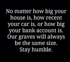 Yessss!!!! Stay humble, people! Great reminder.