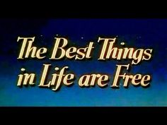 The Best Things in Life Are Free - 1956 - YouTube