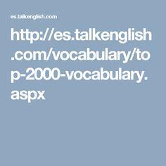 http://es.talkenglish.com/vocabulary/top-2000-vocabulary.aspx