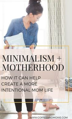 Minimalism just might be the answer for moms who want to be less stressed, less overwhelmed, have less clutter and more time for what matters. Intentional Motherhood. #minimalism #motherhood #minimalismwithkids #minimalisminmotherhood