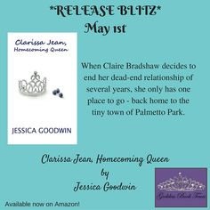 """""""Clarissa Jean, Homecoming Queen"""" Blurb:When Claire Bradshaw decides to end her dead-end relationship of several years, she only has one place to go – back home to the tiny town …"""