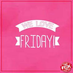 Nós amamos a sexta-feira! #Friday #TGIF #Fisk