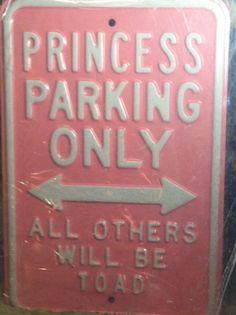 Parking pour princesses uniquement, tous les autres seront transformés en crapauds.