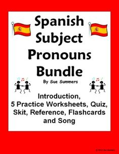 Spanish Subject Pronouns Bundle by Sue Summers - 18 Pages of Practice Worksheets, Partner/Pair Work, Quiz, Skit, Introduction, Educational Song and Flashcards