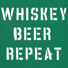 Whiskey Beer Repeat Shirt