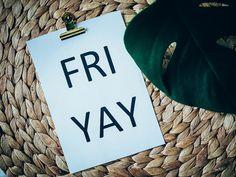 P2042557.jpgFriYayItsFridayYay, friday, perjantai, weekend, viikonloppu, jännitys, excitement, friyay, combination, yhdistelmä, lausahdus, meaning, tarkoittaa, mood, perjantai fiilis, friday feeling,