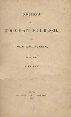 NOTIONS DE CHOROGRAPHIE DU BRESIL - MACEDO (Joaquim Manuel de)