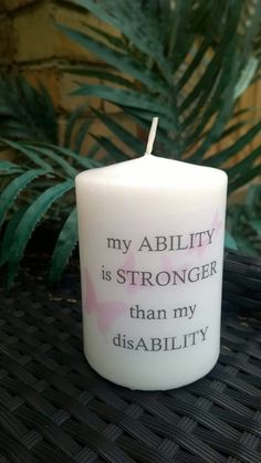Personalised candle.  My ability is stronger than my disability