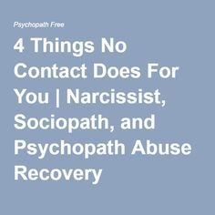 4 Things No Contact Does For You | Narcissist, Sociopath, and Psychopath Abuse Recovery