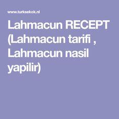 Lahmacun RECEPT (Lahmacun tarifi , Lahmacun nasil yapilir)
