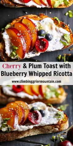 Cherry and Plum Toast with Blueberry Whipped Ricotta | Climbing Greer Mountain