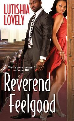 """Read """"Reverend Feelgood"""" by Lutishia Lovely available from Rakuten Kobo. In this installment of Lutishia Lovely's wickedly sexy Hallelujah Love series, an energetic young pastor works overtime . Kensington Books, Books To Read, My Books, Epic Movie, Reading Rainbow, The Rev, Love Book, Great Books, New Movies"""