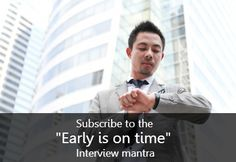 """believe in """"early is on time"""" #interview mantra"""