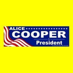 "New ""ALICE COOPER FOR PRESIDENT"" heavy metal BUMPER STICKER, hard rock, poison"