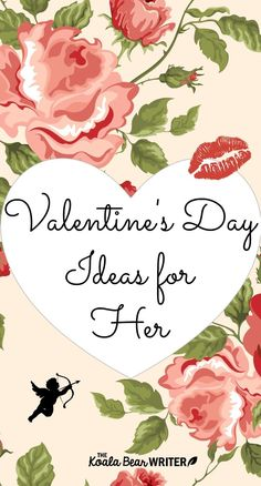 A list of Valentine's Day Ideas for Her that goes beyond flowers and chocolates.