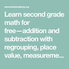 Learn second grade math for free—addition and subtraction with regrouping, place value, measurement, shapes, and more. Full curriculum of exercises and videos. Second Grade Math, First Grade, Home Learning, Fun Learning, Curriculum, Homeschool, Adding And Subtracting, Place Values, Addition And Subtraction