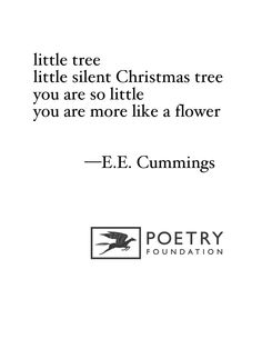 """[little tree]"" by E.E. Cummings I love that this sounds so nonsensical"
