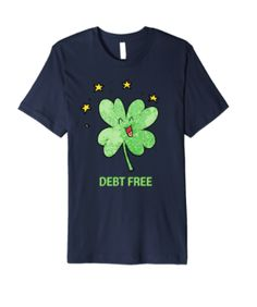 Debt free is the way to be! Show off your financial savvy with this cool t-shirt.  Even if you're not debt free yet, it's a great goal for 2018. Declare your intentions and then get to work!  Your money matters. Make it a great life by managing what you have to minimize stress.  Inspire others to find peace! #debtfree #debt #budget  #tshirt #teeshirt #lucky #StPatrickDay