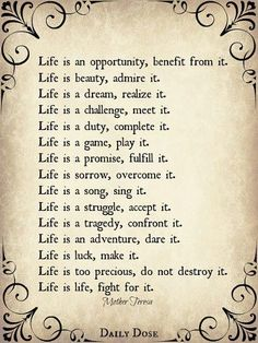 My favorite quote Mother Theresa, Life Is..