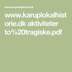 www.karuplokalhistorie.dk aktiviteter to%20tragiske.pdf