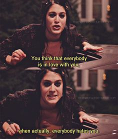 """""""Actually, everyone hates you!"""" I seriously will always love this movie... #guiltypleasure"""