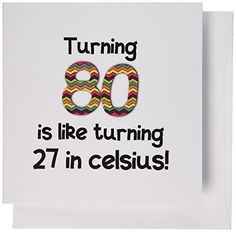 3dRose Turning 80 is like turning 27 in celsius - humorous 80th birthday gift - Greeting Cards, 6 x 6 inches, set of 6 (gc_184967_1)