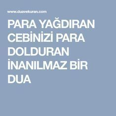 PARA YAĞDIRAN CEBİNİZİ PARA DOLDURAN İNANILMAZ BİR DUA Prayers, Words, Crafts, Rage, Prayer, Proud Of You, Quotes, Islamic, Cactus