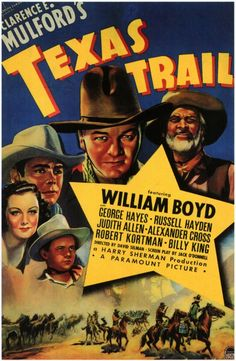 Texas Trail (1937) Stars: William Boyd, Russell Hayden, George 'Gabby' Hayes, Judith Allen, Billy King, Alexander Cross ~  Director: David Selman