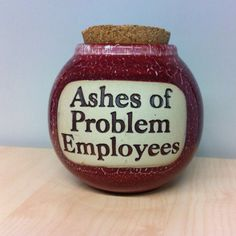 My wife found this for me a few years ago. It's on my desk at work.  Go ahead -- notify HR.  Oh wait, that's me.