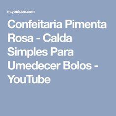 Confeitaria Pimenta Rosa - Calda Simples Para Umedecer Bolos - YouTube