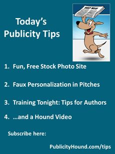 "Publicity Tips–Fun, Free Stock Photo Site: In the June 28 issue, you'll find more than 300 #freehighresolutionphotos at #Gratisography . Also, read Steve's article ""What's worse than a mass mailing? Try 'faux personalization"" that includes three examples of awful #pitches . Here's one of the easiest ways for authors to get publicity. #Newsjack . Register for our ""Sizzling HOT Publishing and Book Ahas and Tips"". #freepublicity #Publicitytips"