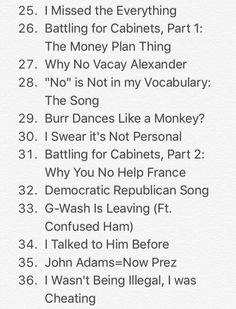 3/4 HAHAHAHAHA Alternative names to song titles in Hamilton the musial