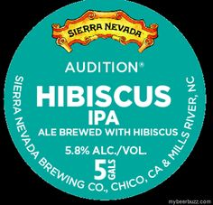 mybeerbuzz.com - Bringing Good Beers & Good People Together...: Sierra Nevada Audition Hibiscus IPA, Imperial Sess...
