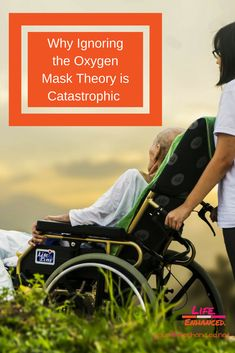 You've heard of the Oxygen Mask Theory, right? Anyone who has ever been on a commercial plane has heard the familiar 'put your oxygen mask on first. Home Care Agency, Respite Care, Oxygen Mask, Spiritual Needs, Positive Living, Hospice, Care Plans, Continuing Education, Life Purpose