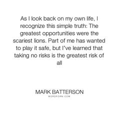 "Mark Batterson - ""As I look back on my own life, I recognize this simple truth: The greatest opportunities..."". inspirational-quotes"