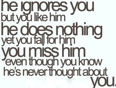 Hes never thought about you life quotes quotes quote life sad girly quotes heart broken