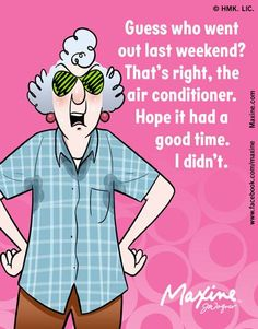 Guess who went out last weekend?  That's right, the air conditioner.  Hope it had a good time.  I didn't.