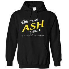 Its An ASH Thing..! T-Shirts, Hoodies (34.68$ ==►► Shopping Here!)