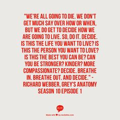 Decide Greys Anatomy Quote Like, Comment, Repin !!!