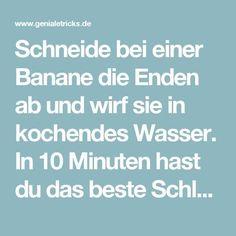 Schneide bei einer Banane die Enden ab und wirf sie in kochendes Wasser. In 10 Minuten hast du das beste Schlafmittel überhaupt.