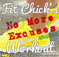 ADVANCED No More Excuses Workout