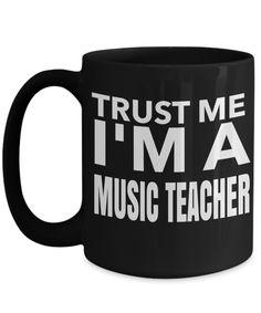 Music Teacher Gifts - Music Teachers Mug - Trust Me I am a Music Teacher