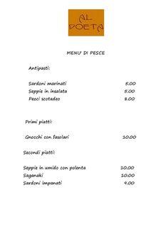 Condiviso inizialmente da Bar Trattoria Al Poeta Bar Trattoria Al Poeta; http://www.alpoeta.it Ecco i nostri nuovi menù del pesce
