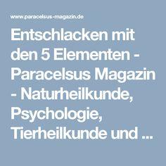 Entschlacken mit den 5 Elementen - Paracelsus Magazin - Naturheilkunde, Psychologie, Tierheilkunde und Wellness