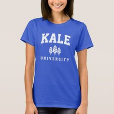 KALE University T-Shirt - click to get yours right now!